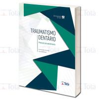 Traumatismo Dentário - Protocolo de atentimento
