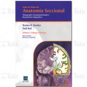 Atlas de Bolso de Anatomia Seccional: Tomografia Computadorizada e Ressonância Magnética - Cabeça e Pescoço (Volume 1)