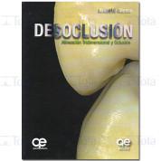 Desoclusión • Alineación Tridimensional y Oclusión