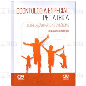 ODONTOLOGIA ESPECIAL PEDIÁTRICA: CORRELAÇÃO PRÁTICA E EVIDÊNCIAS