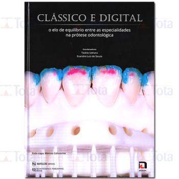 Clássico e Digital – O elo de Equilíbrio entre as Especialidades na Prótese Dentária