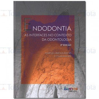 Endodontia As Interfaces no Contexto da Odontologia