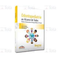 Odontopediatria ao Alcance de Todos Práticas Clínicas para os Serviços Público e Privado