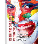 Reabilitações Estéticas Cerâmicas – Workflow Convencional E Digital