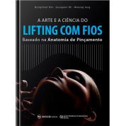 A arte e a Ciência do Lifting com Fios - Baseado na Anatomia de Pinçamento