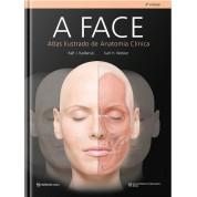 A Face - Atlas Ilustrado De Anatomia Clínica - 3ª Edição
