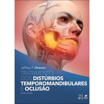 Tratamento dos Distúrbios Temporomandibulares e Oclusão