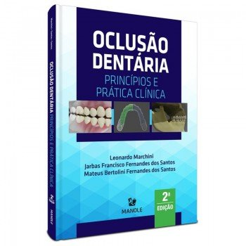 Oclusão Dentária - Princípios e Prática Clínica