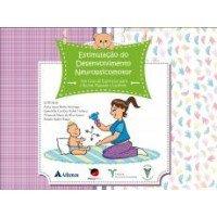 Estimulação do Desenvolvimento Neuropsicomotor - Um guia de Exercícios para Recém-Nascido e Lactante