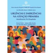 Urgências e Emergências na Atenção Primária - Atendimento Pré-Hospitalar