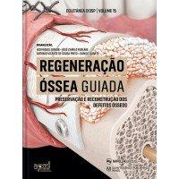 Regeneração Óssea Guiada – Preservação E Reconstrução Dos Defeitos Ósseos - CIOSP VOL 15