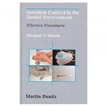 INFECTION CONTROL IN THE DENTAL ENVIRONMENT