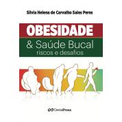 Obesidade & Saúde Bucal - Riscos e Desafios